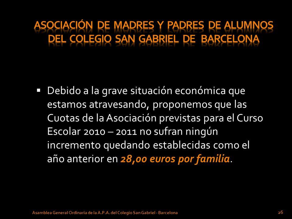 Debido a la grave situación económica que estamos atravesando, proponemos que las Cuotas de la Asociación previstas para el Curso Escolar 2010 – 2011