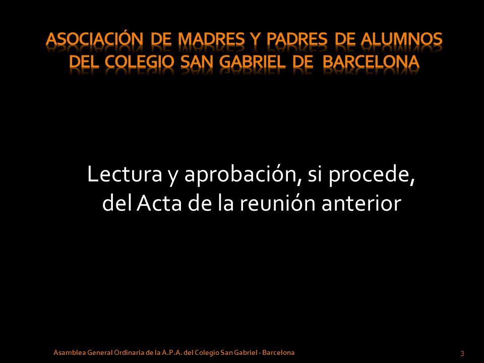 Lectura y aprobación, si procede, del Acta de la reunión anterior 3 Asamblea General Ordinaria de la A.P.A. del Colegio San Gabriel - Barcelona