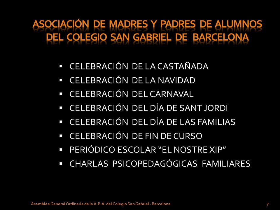 CELEBRACIÓN DE LA CASTAÑADA CELEBRACIÓN DE LA NAVIDAD CELEBRACIÓN DEL CARNAVAL CELEBRACIÓN DEL DÍA DE SANT JORDI CELEBRACIÓN DEL DÍA DE LAS FAMILIAS C