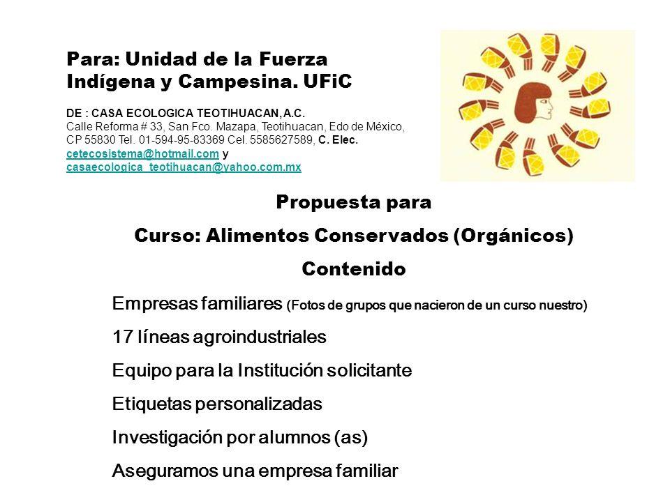 Propuesta para Curso: Alimentos Conservados (Orgánicos) Contenido Empresas familiares (Fotos de grupos que nacieron de un curso nuestro) 17 líneas agr