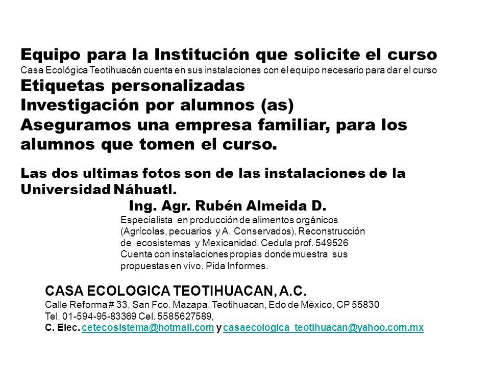 Equipo para la Institución que solicite el curso Casa Ecológica Teotihuacán cuenta en sus instalaciones con el equipo necesario para dar el curso Etiq