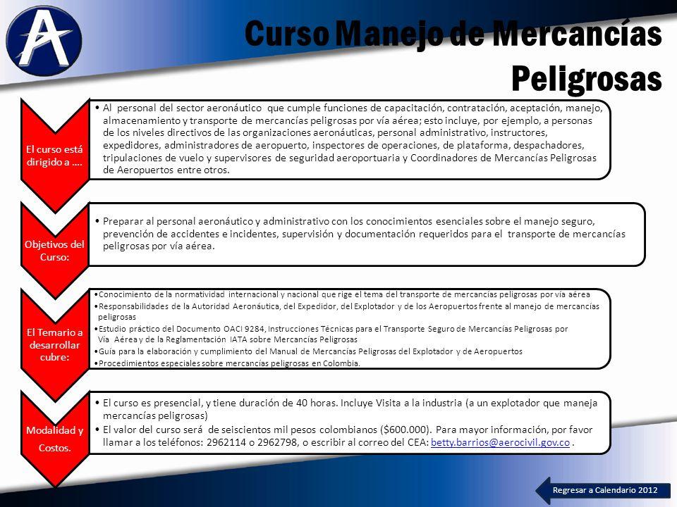 Curso Manejo de Mercancías Peligrosas Regresar a Calendario 2012 El curso está dirigido a ….