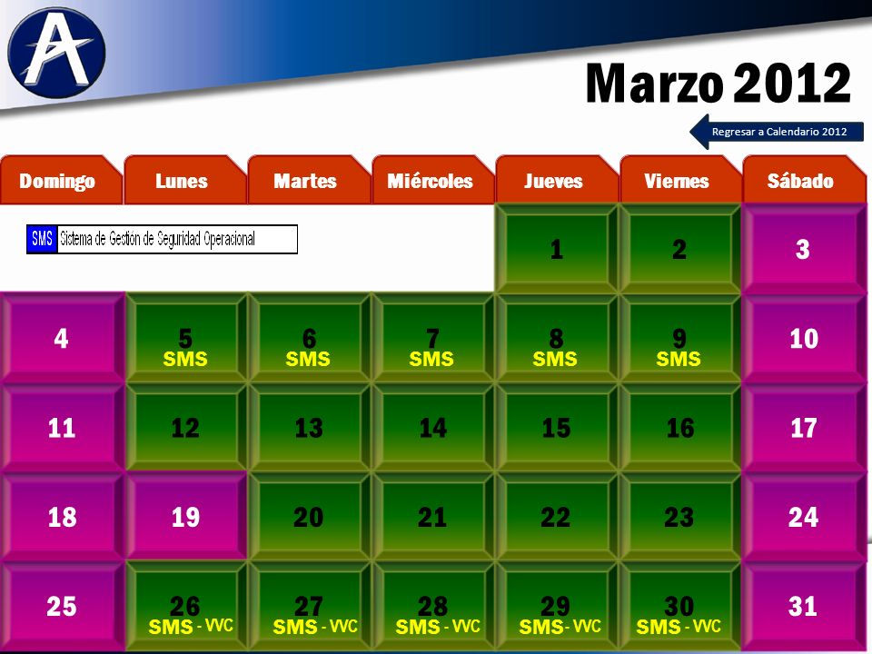 Marzo 2012 56789410 12131415161117 19202122231824 262725 MartesLunesDomingoViernesJuevesMiércolesSábado 123 28293031 SMS Regresar a Calendario 2012 - VVC