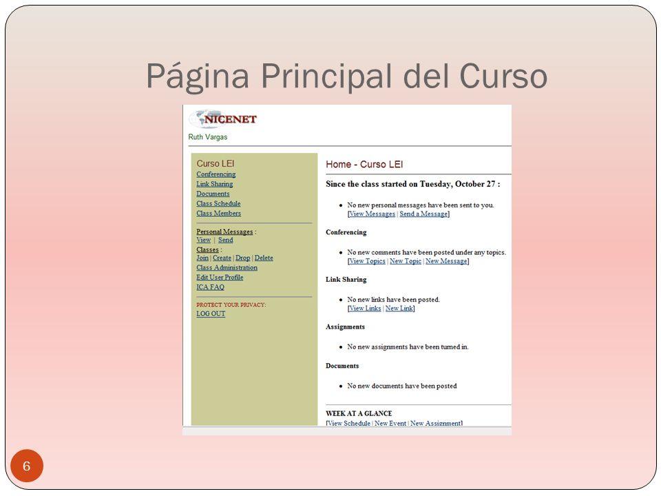 Componentes de la página de un curso en Nicenet Foro de discusión Enlaces relacionados con el curso (Biblioteca Virtual) Documentos relacionados con el curso Calendario de tareas y actividades Lista de los participantes y sus direcciones De correo electrónico 7