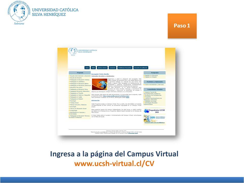 Paso 1 Ingresa a la página del Campus Virtual www.ucsh-virtual.cl/CV