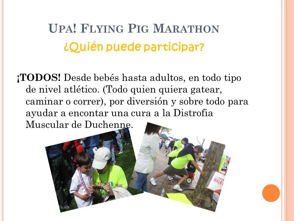 U PA . F LYING P IG M ARATHON ¿Quién puede participar.