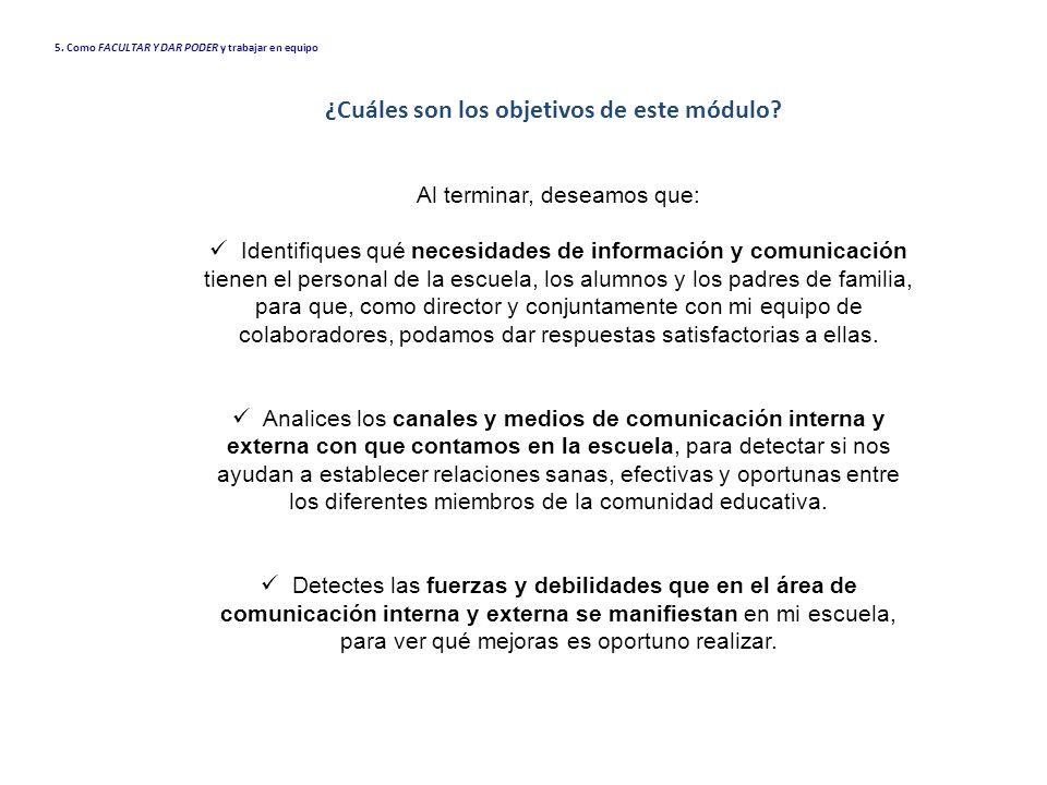 ¿Cuáles son los objetivos de este módulo? Al terminar, deseamos que: Identifiques qué necesidades de información y comunicación tienen el personal de