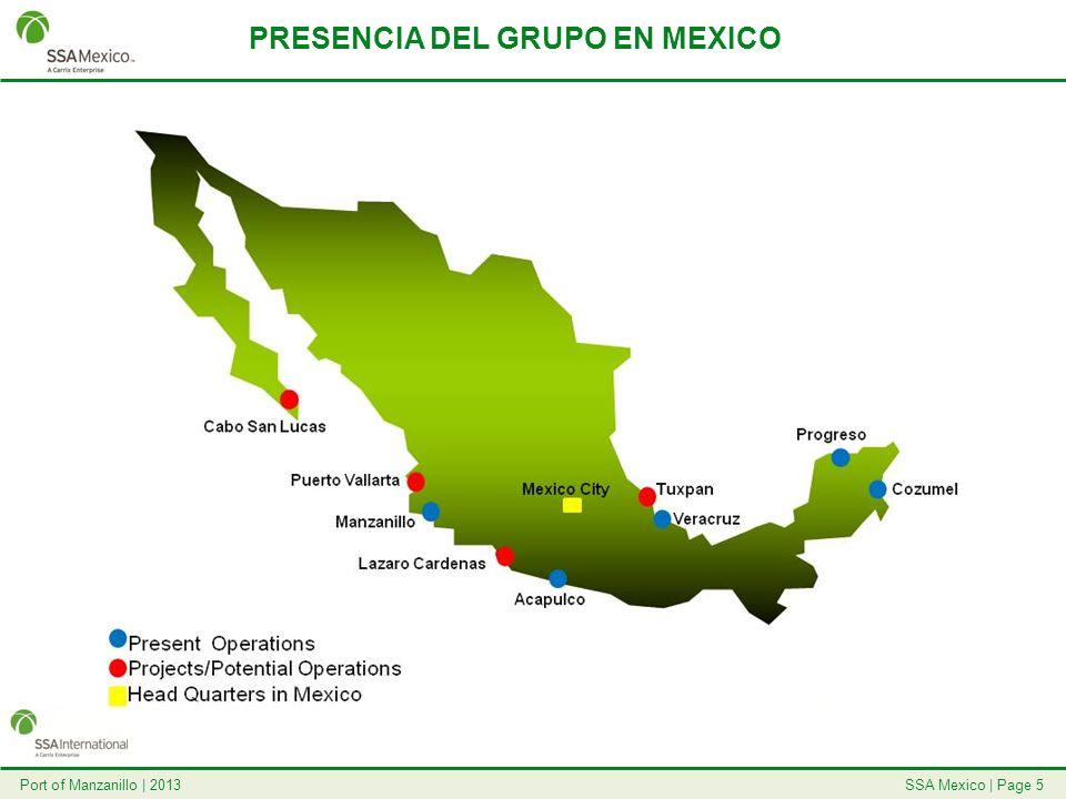 SSA Mexico | Page 6Port of Manzanillo | 2013 TERMINAL ESPECIALIZADA DE CONTENEDORES SSA México Puerto Mexicano no.