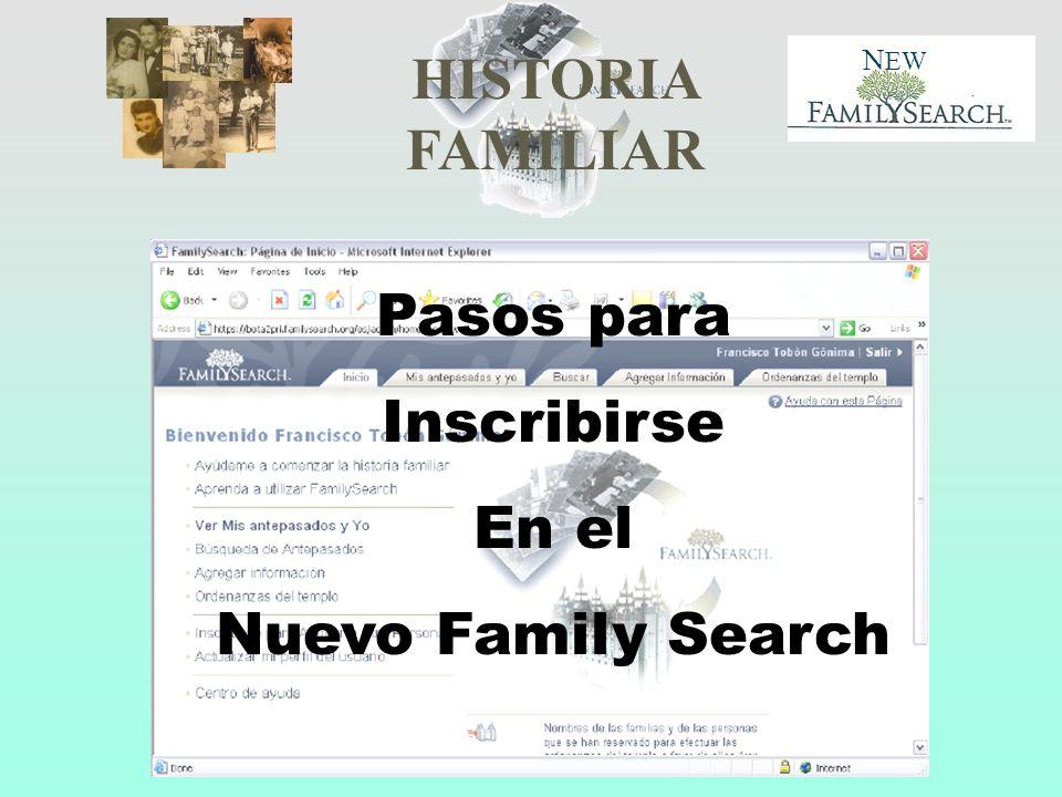HISTORIA FAMILIAR N EW Pasos para Inscribirse En el Nuevo Family Search