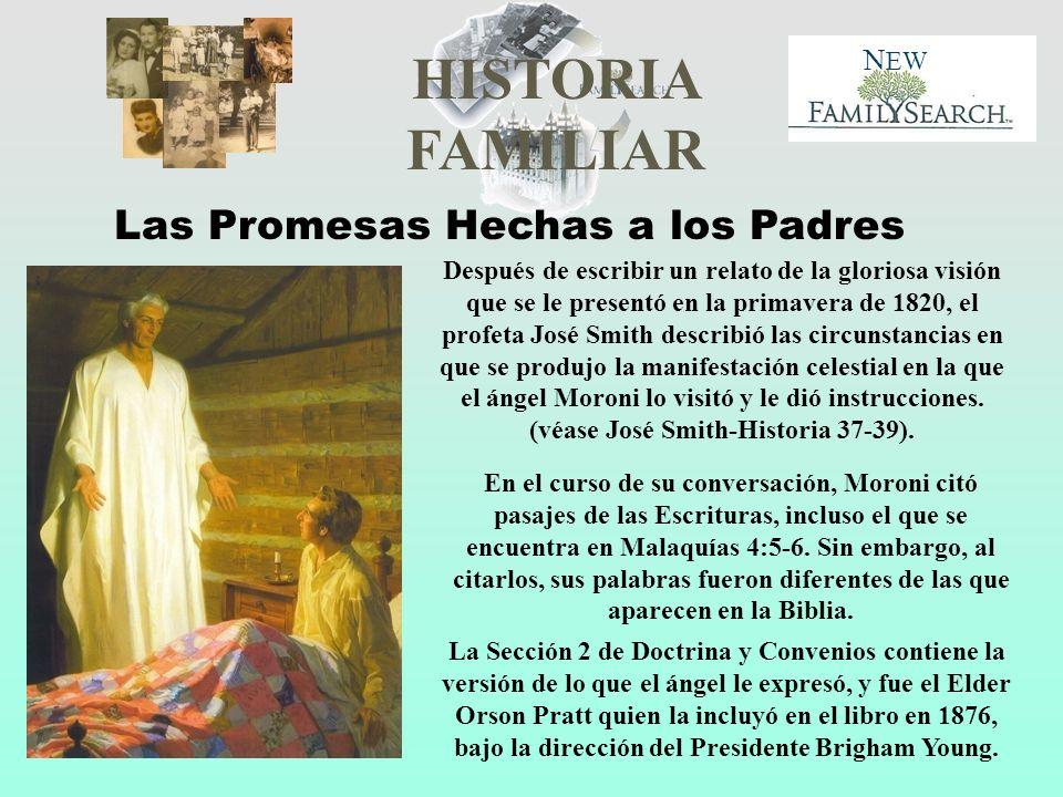 HISTORIA FAMILIAR N EW Después de escribir un relato de la gloriosa visión que se le presentó en la primavera de 1820, el profeta José Smith describió