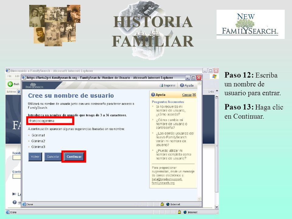 HISTORIA FAMILIAR N EW Paso 12: Escriba un nombre de usuario para entrar. Paso 13: Haga clic en Continuar.