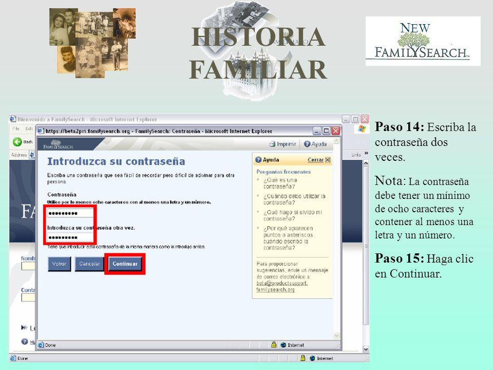 HISTORIA FAMILIAR N EW Paso 14: Escriba la contraseña dos veces.