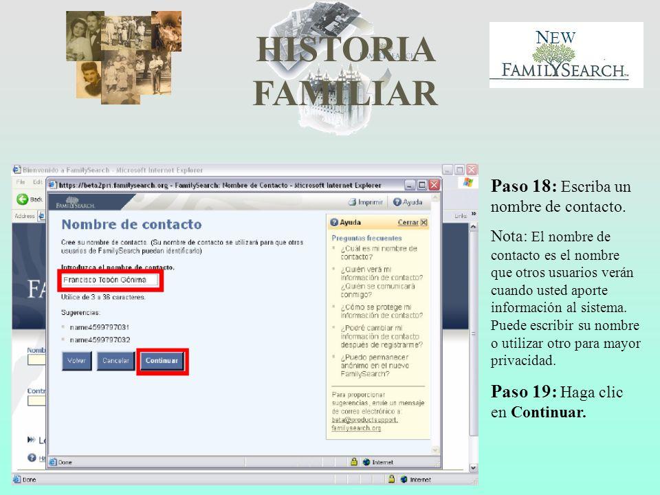 HISTORIA FAMILIAR N EW Paso 18: Escriba un nombre de contacto. Nota: El nombre de contacto es el nombre que otros usuarios verán cuando usted aporte i