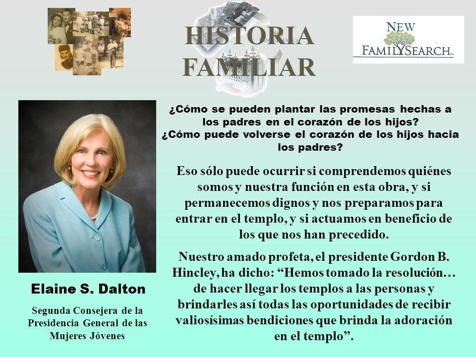 HISTORIA FAMILIAR N EW Elaine S. Dalton Segunda Consejera de la Presidencia General de las Mujeres Jóvenes ¿Cómo se pueden plantar las promesas hechas