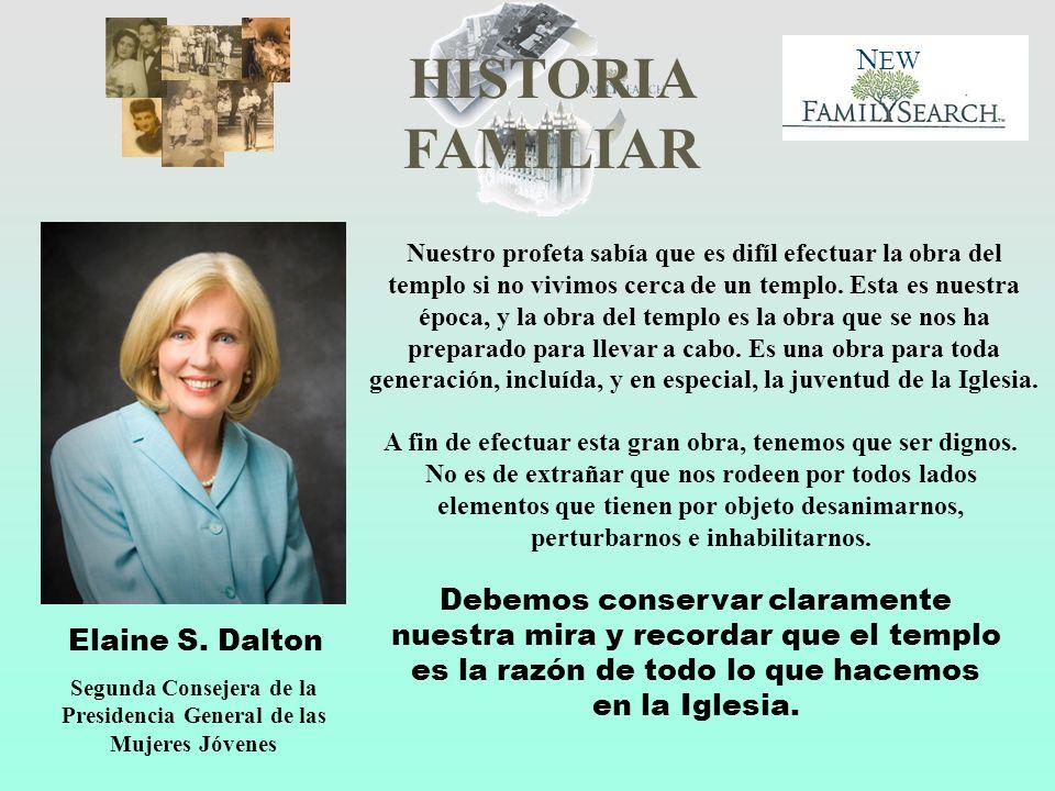 HISTORIA FAMILIAR N EW Elaine S. Dalton Segunda Consejera de la Presidencia General de las Mujeres Jóvenes Nuestro profeta sabía que es difíl efectuar