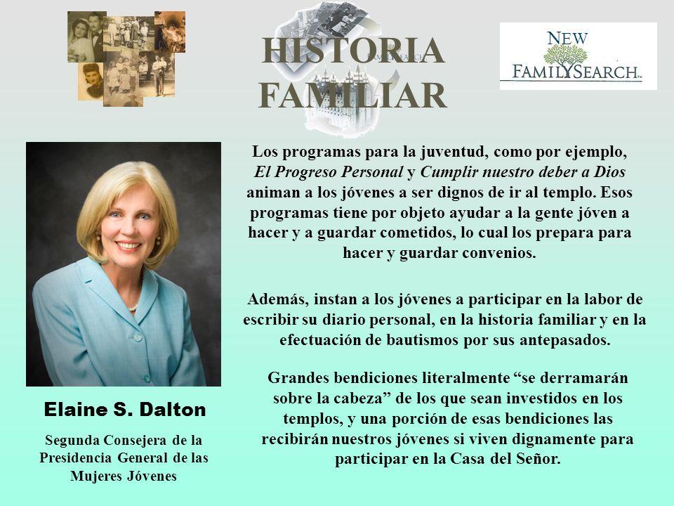 HISTORIA FAMILIAR N EW Elaine S. Dalton Segunda Consejera de la Presidencia General de las Mujeres Jóvenes Los programas para la juventud, como por ej