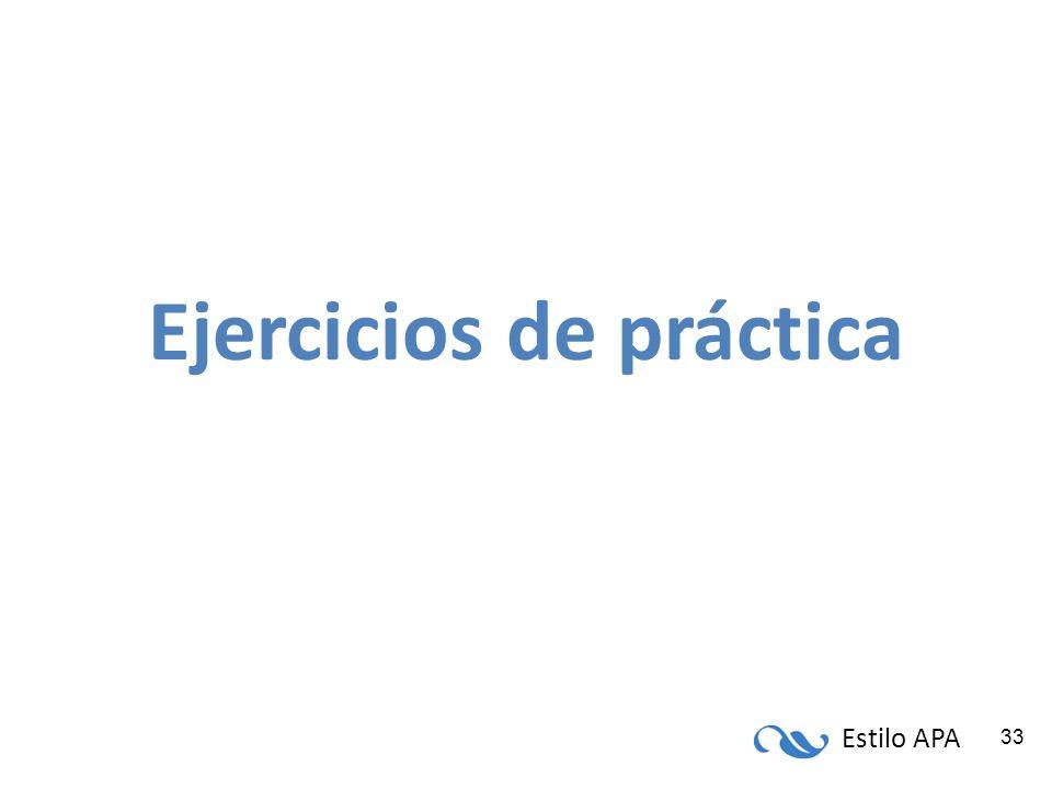 Estilo APA 33 Ejercicios de práctica