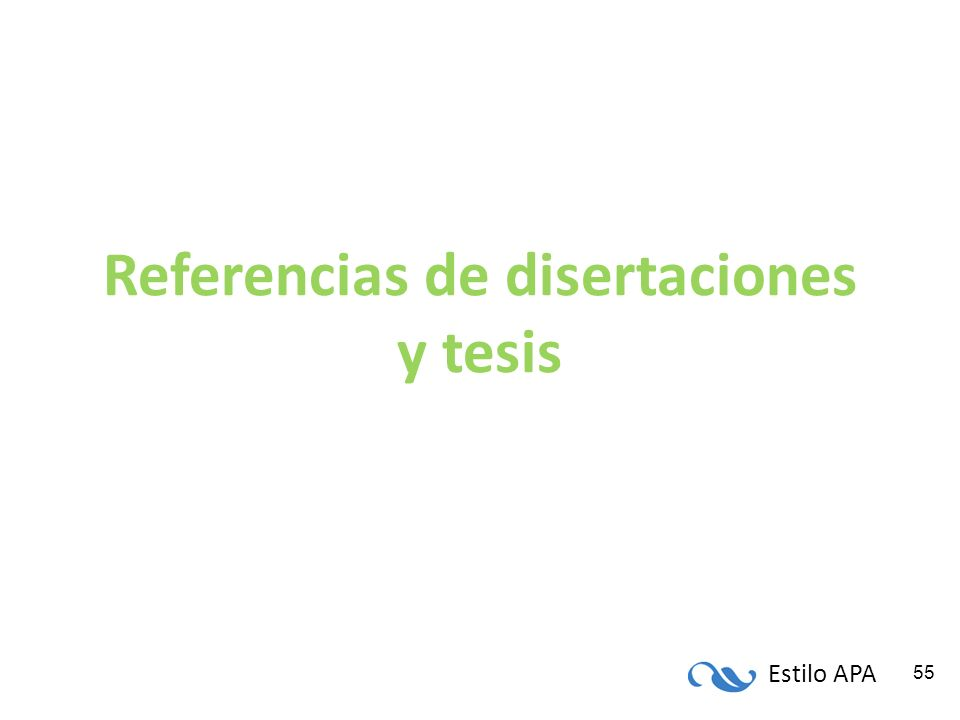 Estilo APA 55 Referencias de disertaciones y tesis