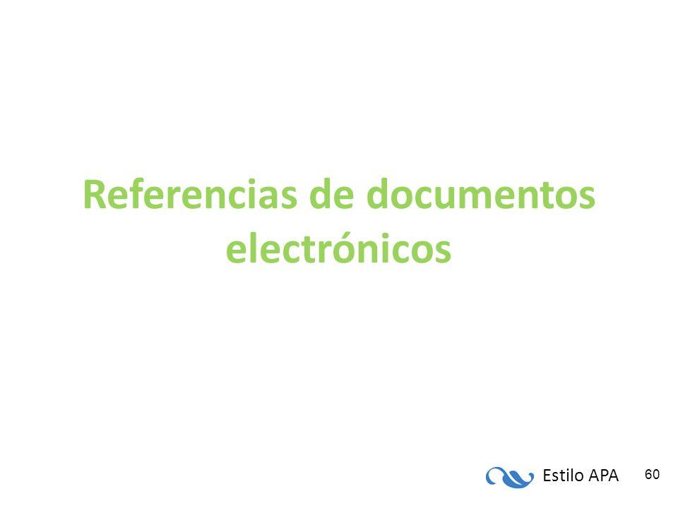 Estilo APA 60 Referencias de documentos electrónicos