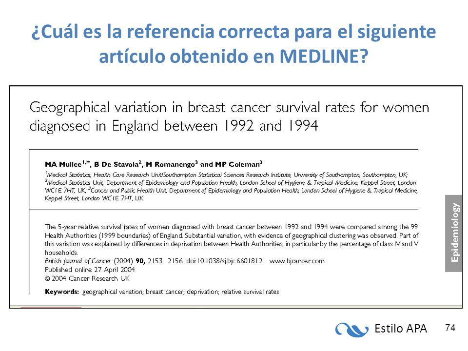 Estilo APA 74 ¿Cuál es la referencia correcta para el siguiente artículo obtenido en MEDLINE?