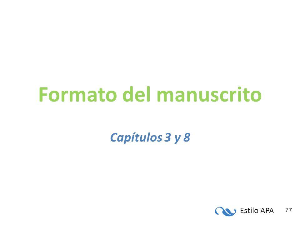 Estilo APA 77 Formato del manuscrito Capítulos 3 y 8