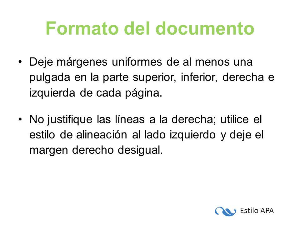 Estilo APA Formato del documento Deje márgenes uniformes de al menos una pulgada en la parte superior, inferior, derecha e izquierda de cada página. N