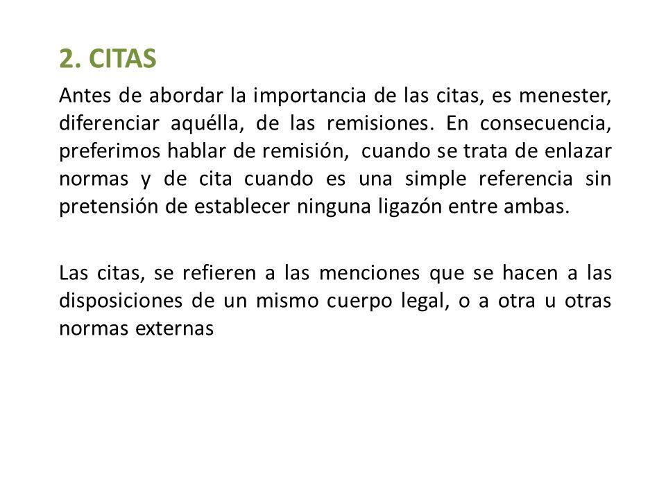2. CITAS Antes de abordar la importancia de las citas, es menester, diferenciar aquélla, de las remisiones. En consecuencia, preferimos hablar de remi