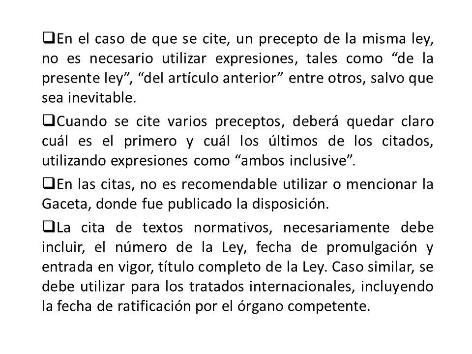 En el caso de que se cite, un precepto de la misma ley, no es necesario utilizar expresiones, tales como de la presente ley, del artículo anterior ent