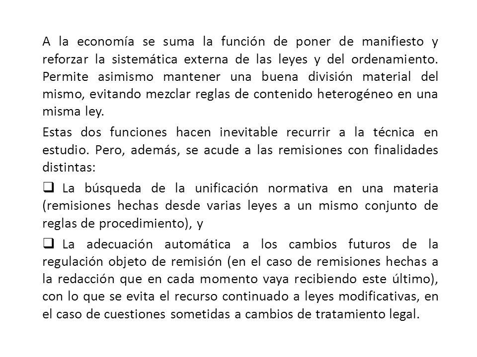 A la economía se suma la función de poner de manifiesto y reforzar la sistemática externa de las leyes y del ordenamiento. Permite asimismo mantener u