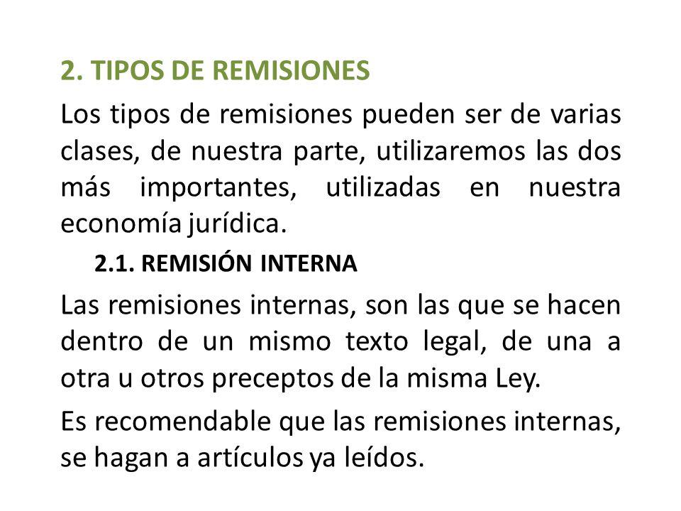 2. TIPOS DE REMISIONES Los tipos de remisiones pueden ser de varias clases, de nuestra parte, utilizaremos las dos más importantes, utilizadas en nues