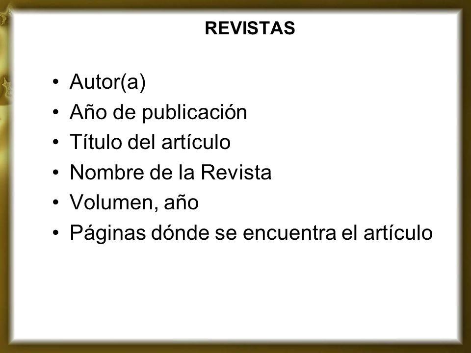 REVISTAS Autor(a) Año de publicación Título del artículo Nombre de la Revista Volumen, año Páginas dónde se encuentra el artículo