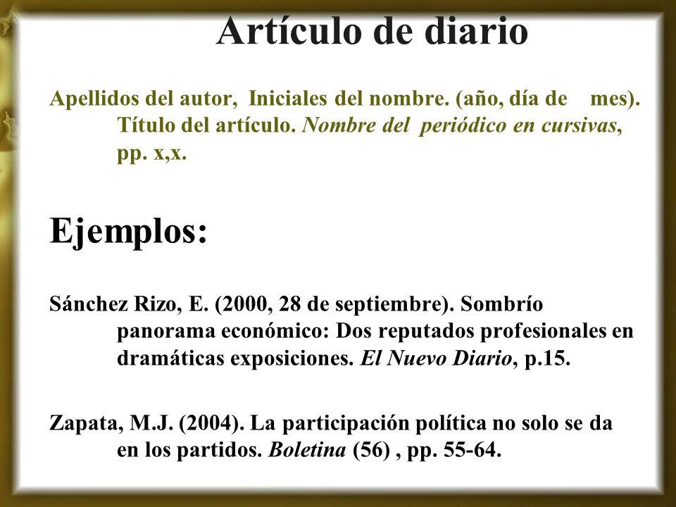 Artículo de diario Apellidos del autor, Iniciales del nombre. (año, día de mes). Título del artículo. Nombre del periódico en cursivas, pp. x,x. Ejemp