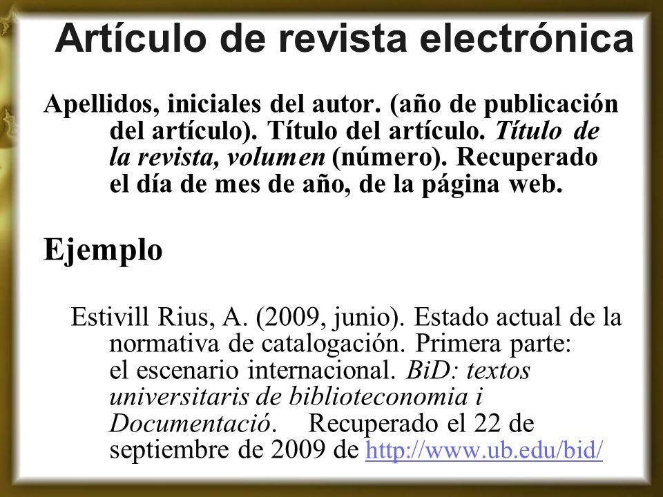 Artículo de revista electrónica Apellidos, iniciales del autor. (año de publicación del artículo). Título del artículo. Título de la revista, volumen