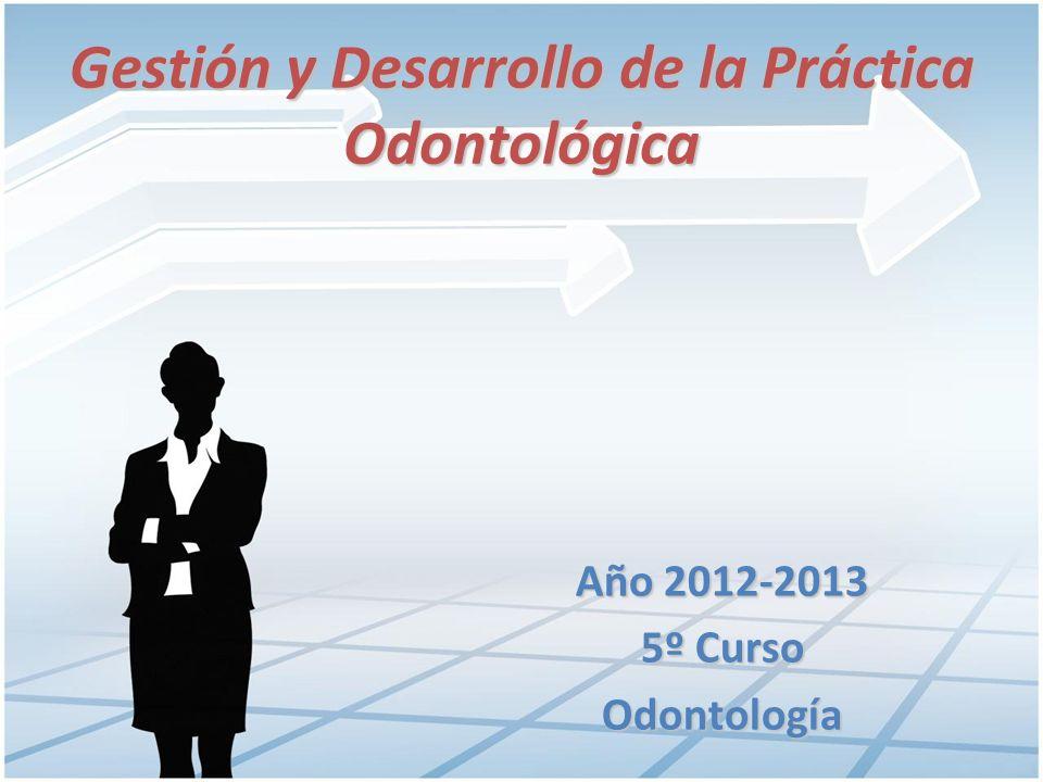 Gestión y Desarrollo de la Práctica Odontológica TEMA 13.