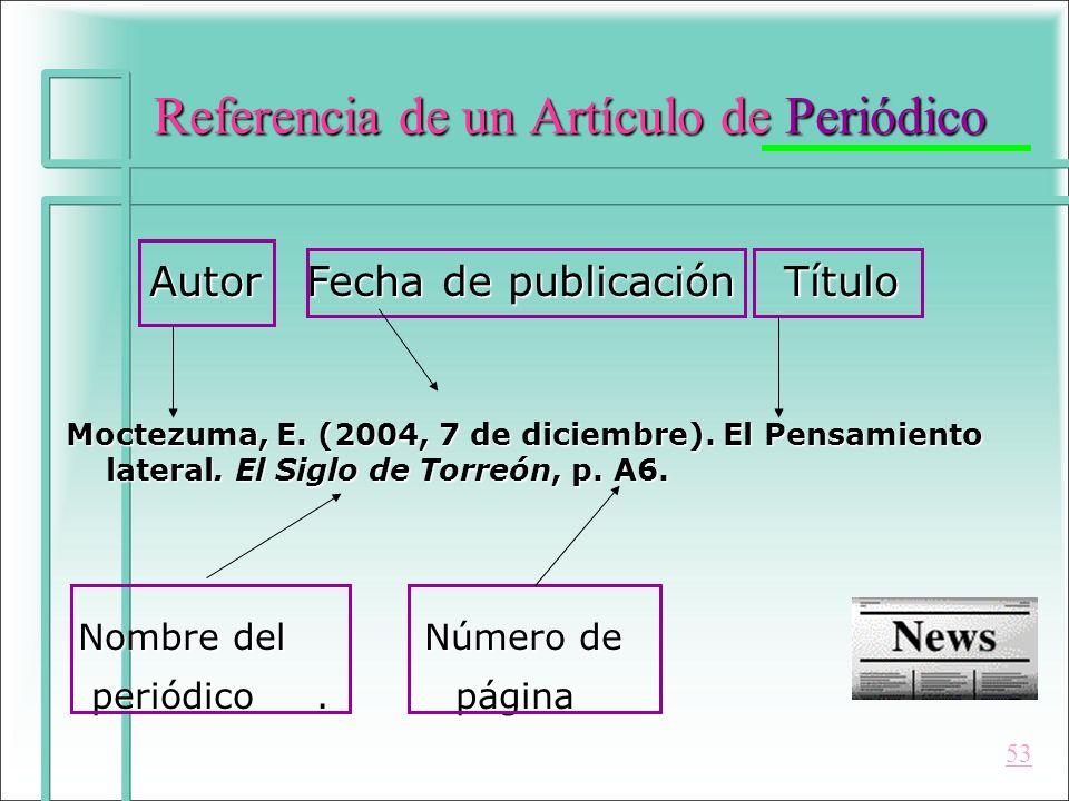 Referencia de un Artículo de Periódico Autor Fecha de publicación Título Autor Fecha de publicación Título Moctezuma, E. (2004, 7 de diciembre). El Pe