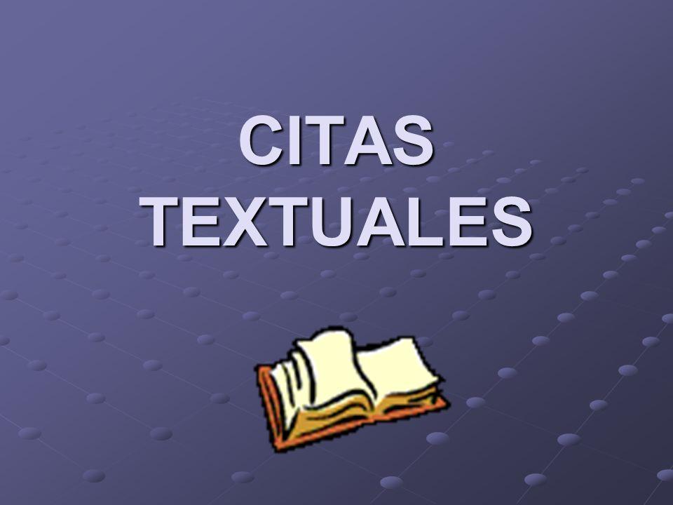 CITAS TEXTUALES - CORTAS Se escriben dentro del párrafo.