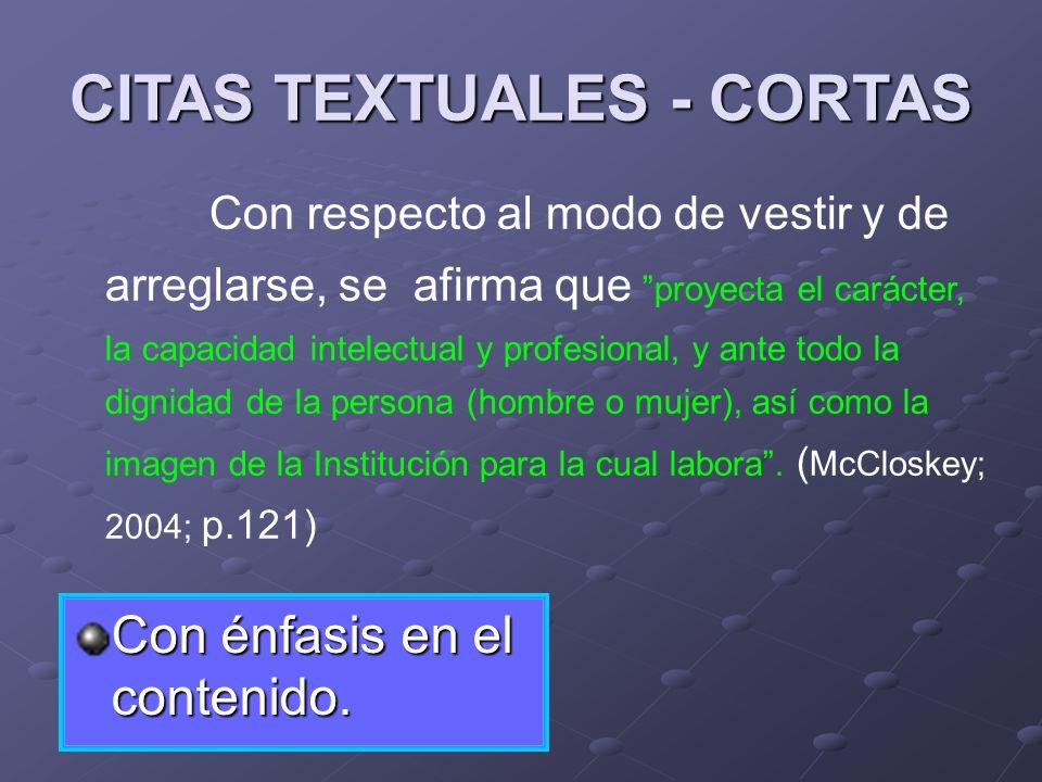 CITAS TEXTUALES - CORTAS Con énfasis en el contenido. Con respecto al modo de vestir y de arreglarse, se afirma que proyecta el carácter, la capacidad