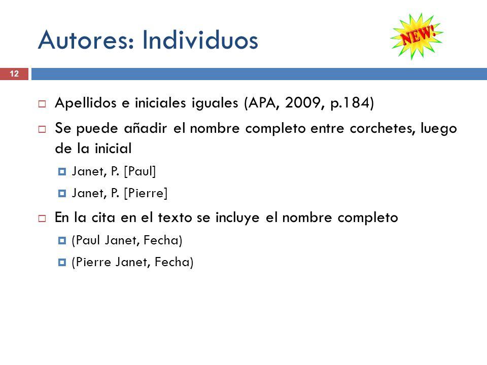 Autores: Individuos 12 Apellidos e iniciales iguales (APA, 2009, p.184) Se puede añadir el nombre completo entre corchetes, luego de la inicial Janet,