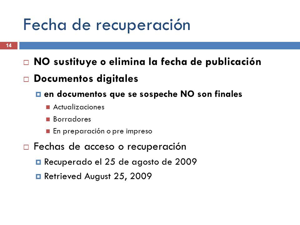 Fecha de recuperación 14 NO sustituye o elimina la fecha de publicación Documentos digitales en documentos que se sospeche NO son finales Actualizacio