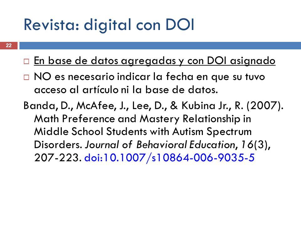 Revista: digital con DOI 22 En base de datos agregadas y con DOI asignado NO es necesario indicar la fecha en que su tuvo acceso al artículo ni la bas