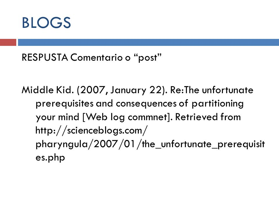 BLOGS RESPUSTA Comentario o post Middle Kid. (2007, January 22). Re:The unfortunate prerequisites and consequences of partitioning your mind [Web log