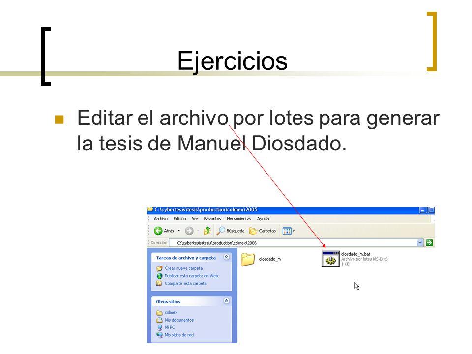 Ejercicios Editar el archivo por lotes para generar la tesis de Manuel Diosdado.