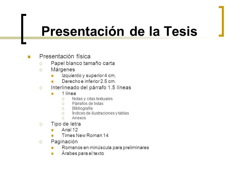 Presentación física Papel blanco tamaño carta Márgenes Izquierdo y superior 4 cm. Derecho e inferior 2.5 cm. Interlineado del párrafo 1.5 líneas 1 lín