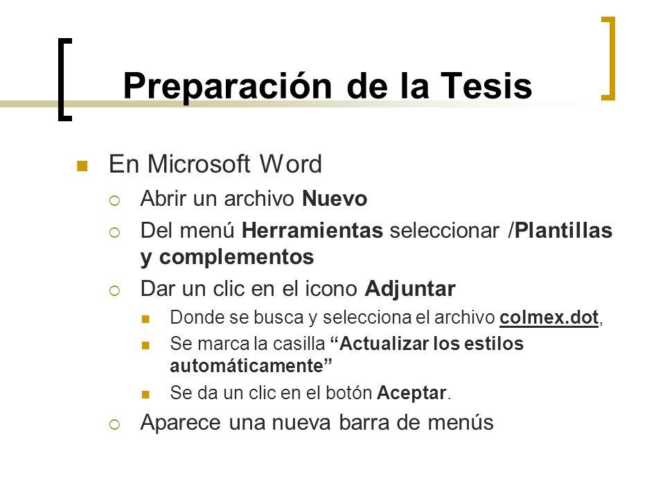 Preparación de la Tesis En Microsoft Word Abrir un archivo Nuevo Del menú Herramientas seleccionar /Plantillas y complementos Dar un clic en el icono