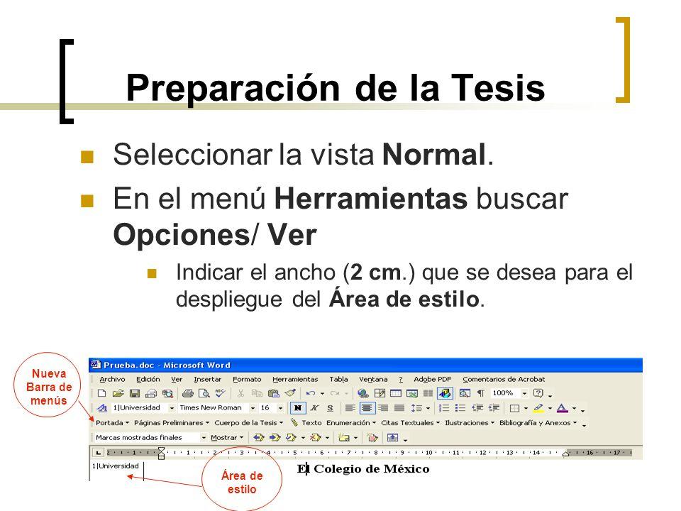 Preparación de la Tesis Seleccionar la vista Normal. En el menú Herramientas buscar Opciones/ Ver Indicar el ancho (2 cm.) que se desea para el despli