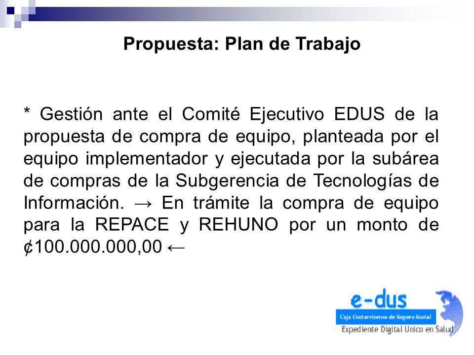 * Gestión ante el Comité Ejecutivo EDUS de la propuesta de compra de equipo, planteada por el equipo implementador y ejecutada por la subárea de compr