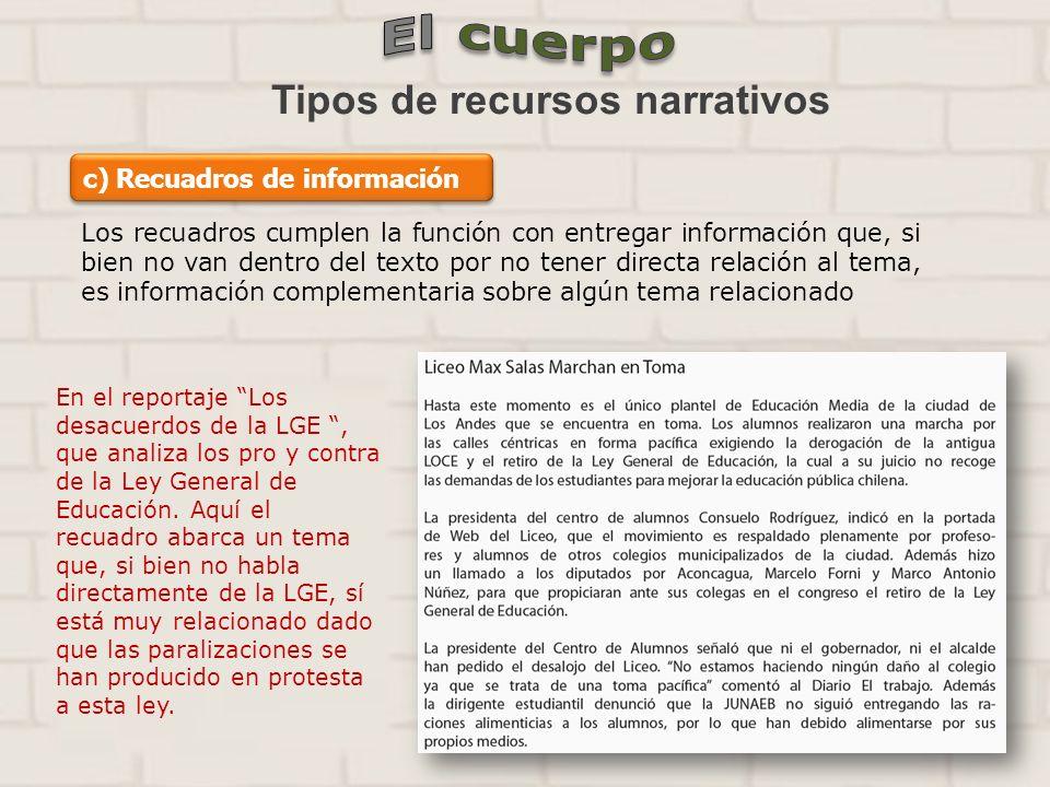 Tipos de recursos narrativos c) Recuadros de información Los recuadros cumplen la función con entregar información que, si bien no van dentro del text