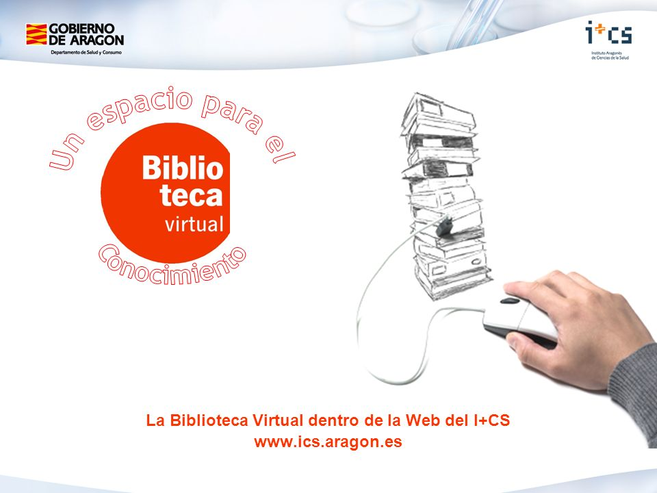 La Biblioteca Virtual dentro de la Web del I+CS www.ics.aragon.es