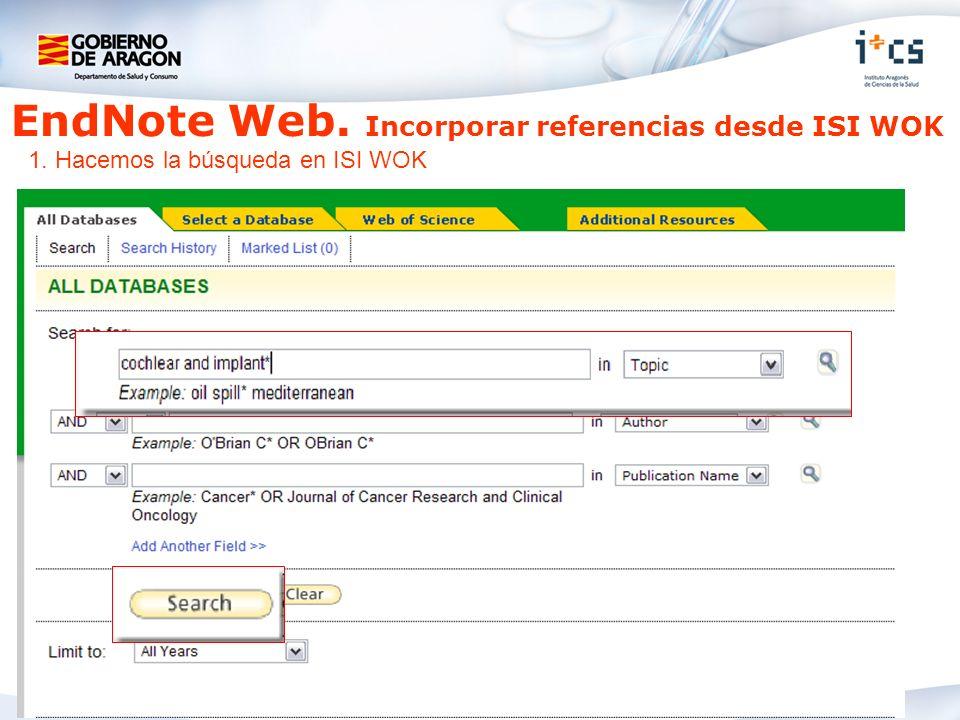 EndNote Web. Incorporar referencias desde ISI WOK 1. Hacemos la búsqueda en ISI WOK
