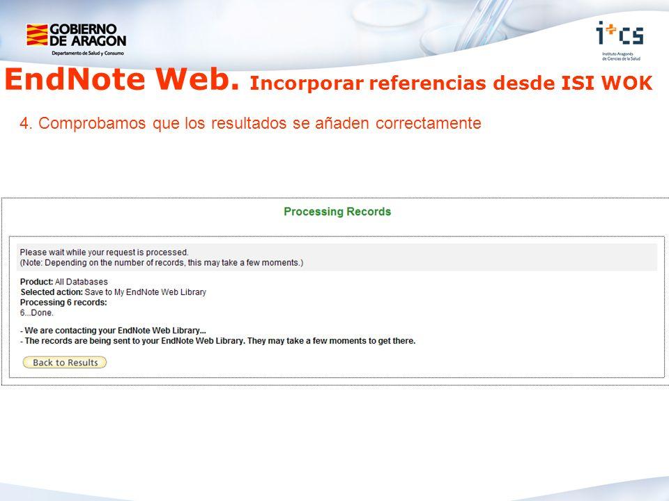EndNote Web. Incorporar referencias desde ISI WOK 4. Comprobamos que los resultados se añaden correctamente